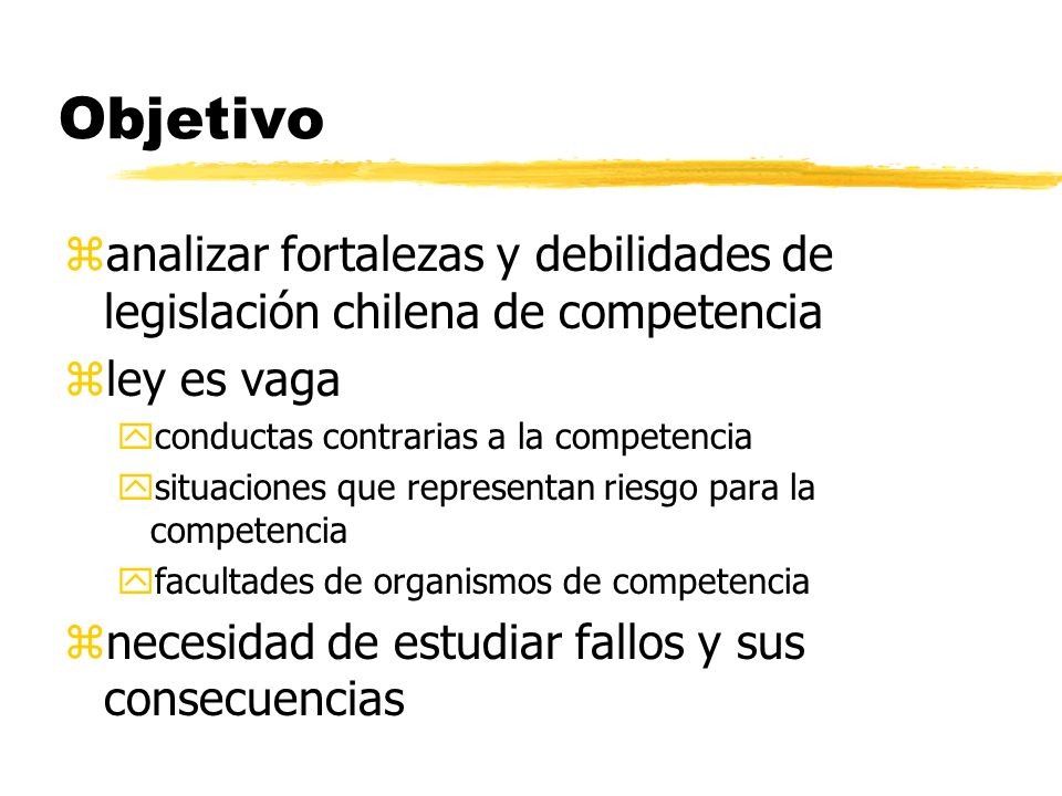 Objetivo analizar fortalezas y debilidades de legislación chilena de competencia. ley es vaga. conductas contrarias a la competencia.