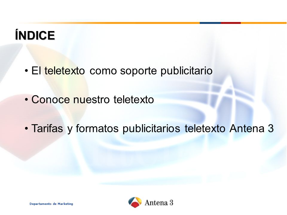 ÍNDICE El teletexto como soporte publicitario Conoce nuestro teletexto
