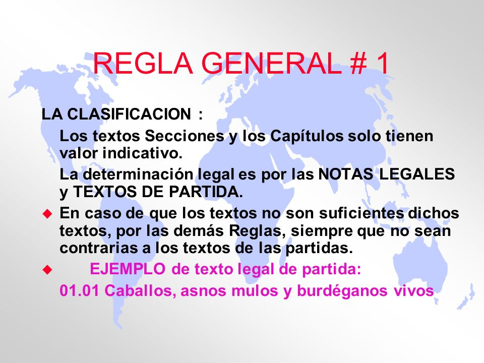 REGLA GENERAL # 1 LA CLASIFICACION :