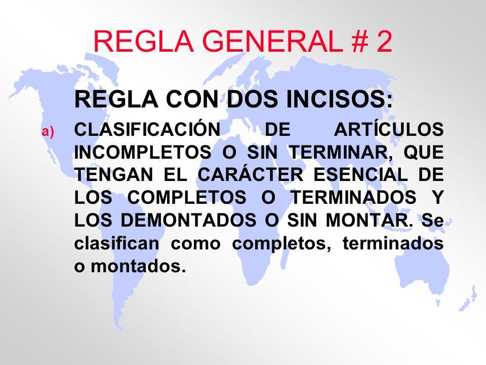 REGLA GENERAL # 2 REGLA CON DOS INCISOS: