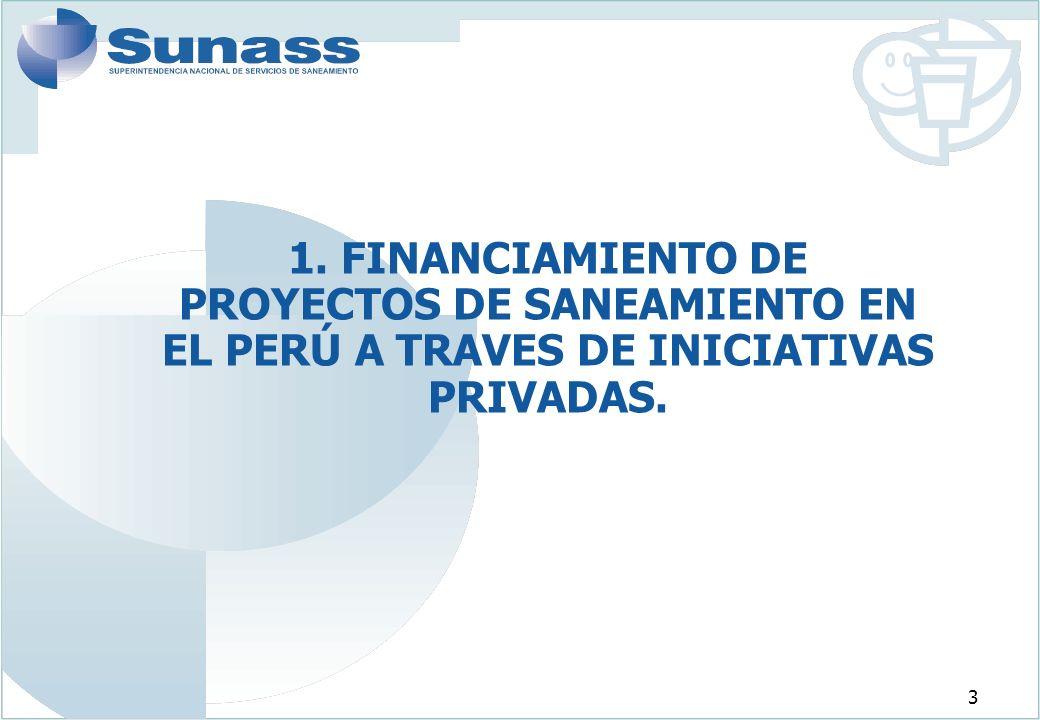 1. FINANCIAMIENTO DE PROYECTOS DE SANEAMIENTO EN EL PERÚ A TRAVES DE INICIATIVAS PRIVADAS.