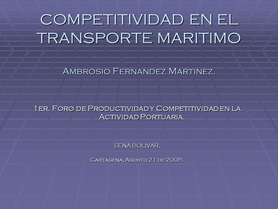 COMPETITIVIDAD EN EL TRANSPORTE MARITIMO Ambrosio Fernandez Martinez.