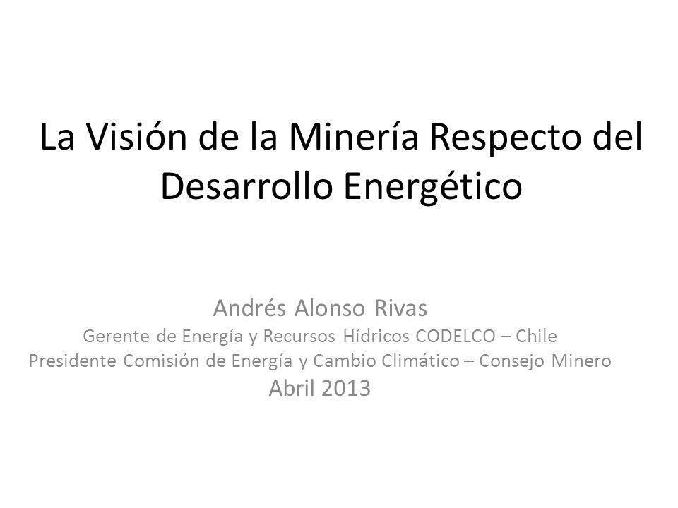 La Visión de la Minería Respecto del Desarrollo Energético