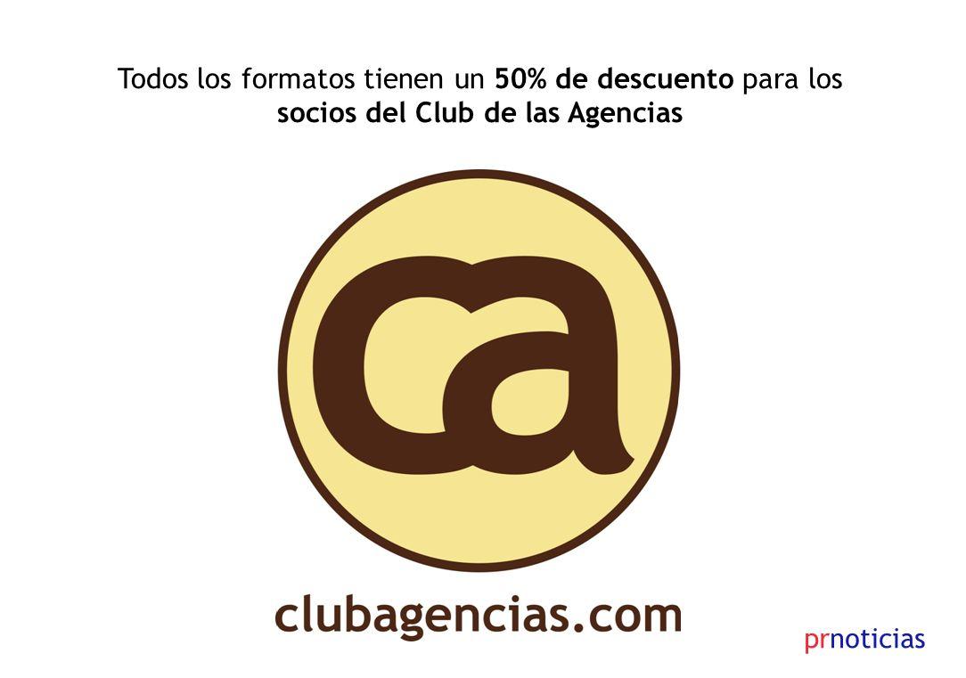 Todos los formatos tienen un 50% de descuento para los socios del Club de las Agencias