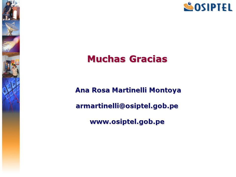 Muchas Gracias Ana Rosa Martinelli Montoya armartinelli@osiptel. gob