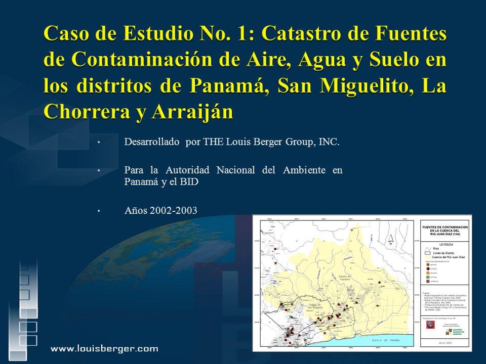 Caso de Estudio No. 1: Catastro de Fuentes de Contaminación de Aire, Agua y Suelo en los distritos de Panamá, San Miguelito, La Chorrera y Arraiján