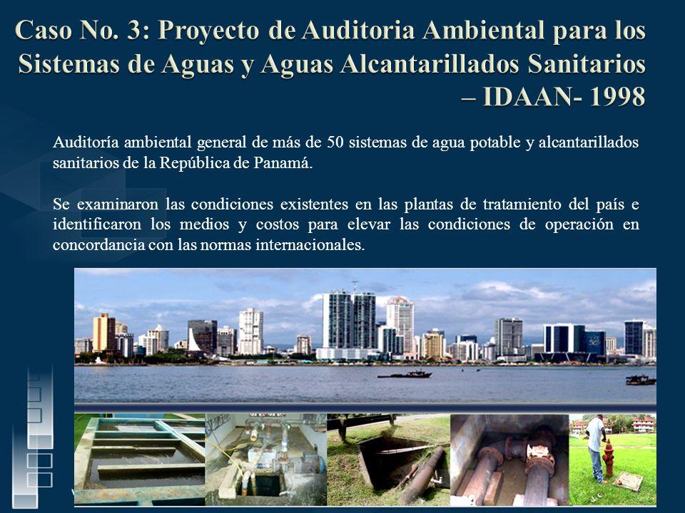 Caso No. 3: Proyecto de Auditoria Ambiental para los Sistemas de Aguas y Aguas Alcantarillados Sanitarios – IDAAN- 1998