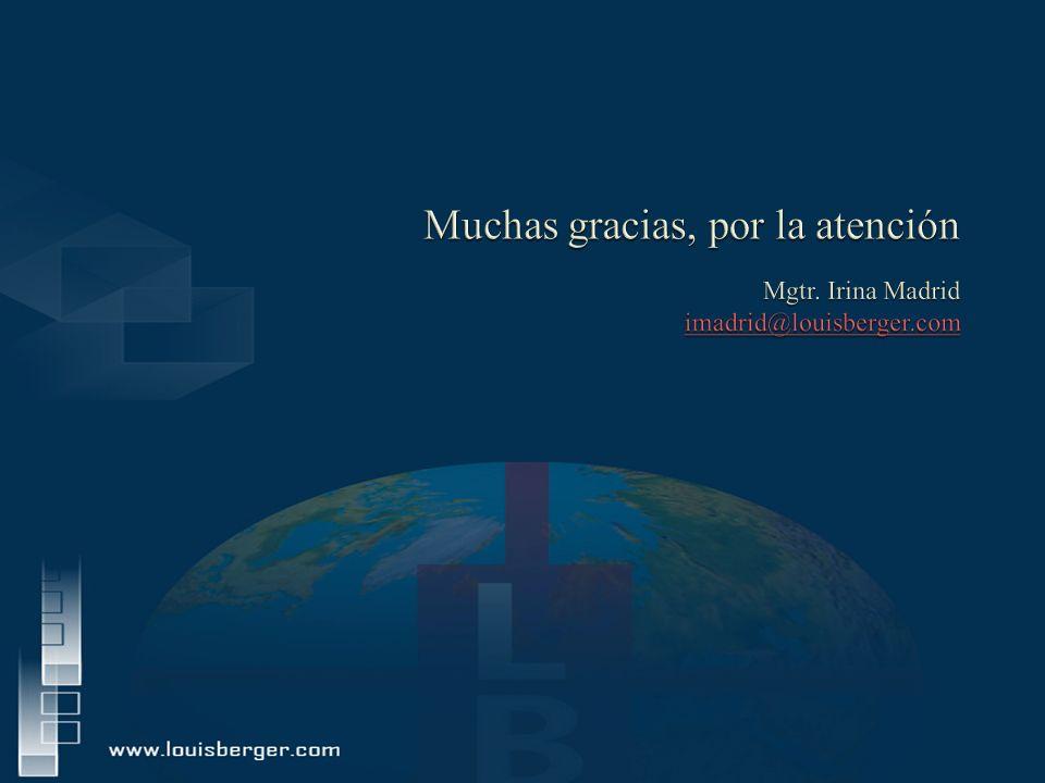 Muchas gracias, por la atención Mgtr. Irina Madrid imadrid@louisberger