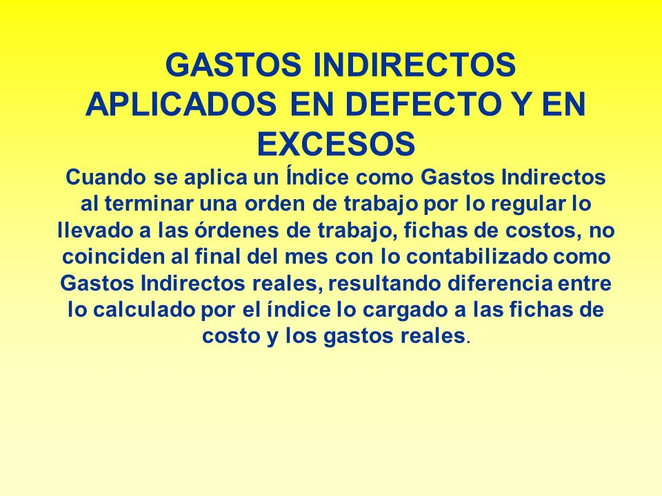 GASTOS INDIRECTOS APLICADOS EN DEFECTO Y EN EXCESOS