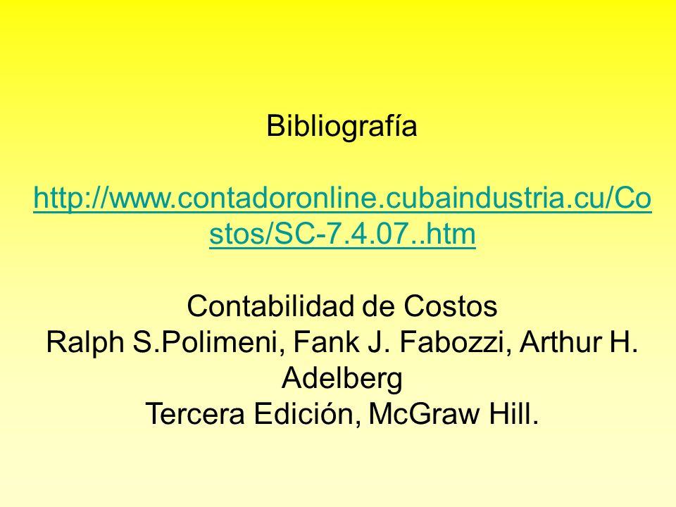Bibliografía http://www.contadoronline.cubaindustria.cu/Costos/SC-7.4.07..htm.