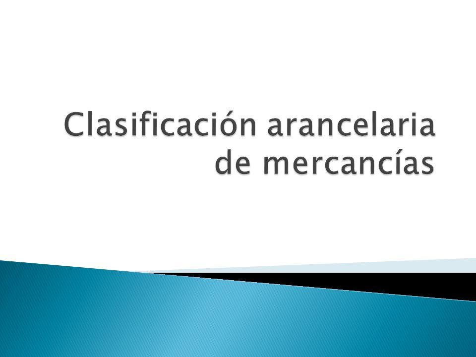 Clasificación arancelaria de mercancías