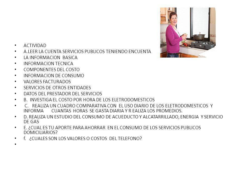 ACTIVIDAD A.LEER LA CUENTA SERVICIOS PUBLICOS TENIENDO ENCUENTA. LA INFORMACION BASICA. INFORMACION TECNICA.
