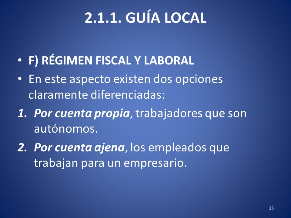 2.1.1. GUÍA LOCAL F) RÉGIMEN FISCAL Y LABORAL