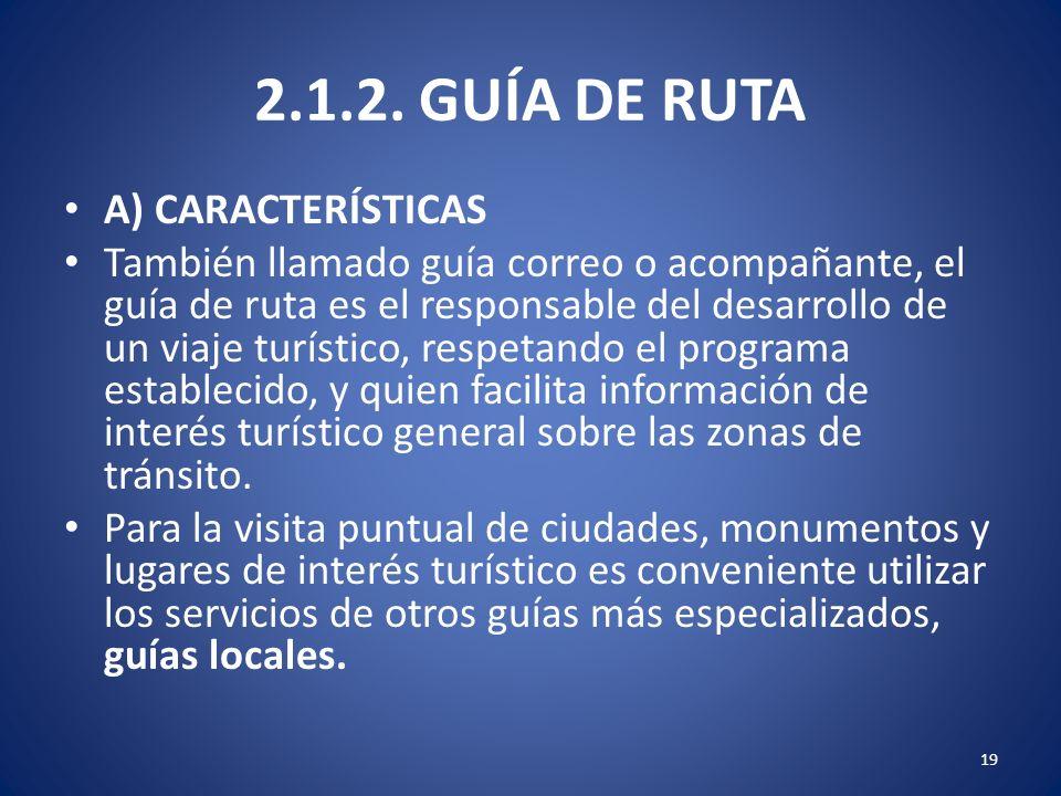2.1.2. GUÍA DE RUTA A) CARACTERÍSTICAS