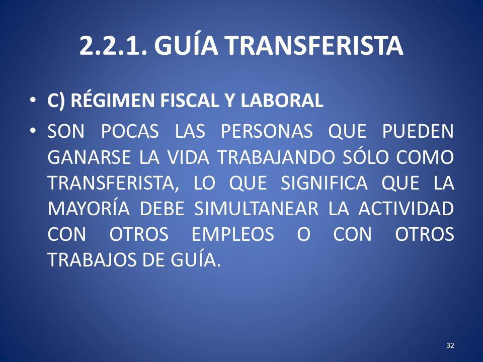 2.2.1. GUÍA TRANSFERISTA C) RÉGIMEN FISCAL Y LABORAL