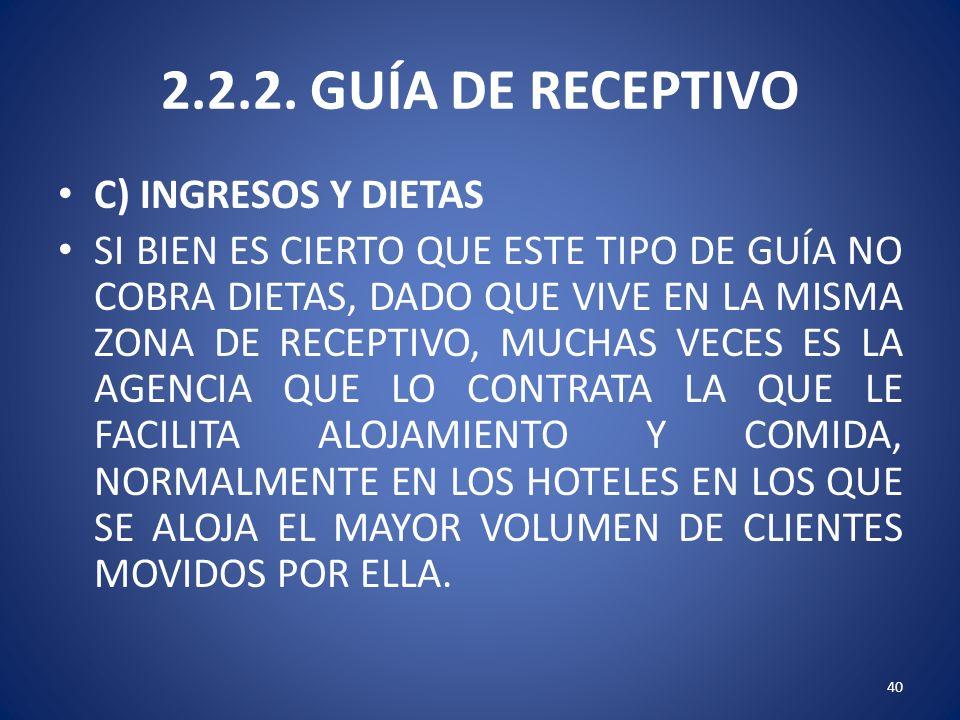 2.2.2. GUÍA DE RECEPTIVO C) INGRESOS Y DIETAS
