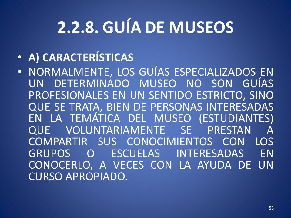 2.2.8. GUÍA DE MUSEOS A) CARACTERÍSTICAS
