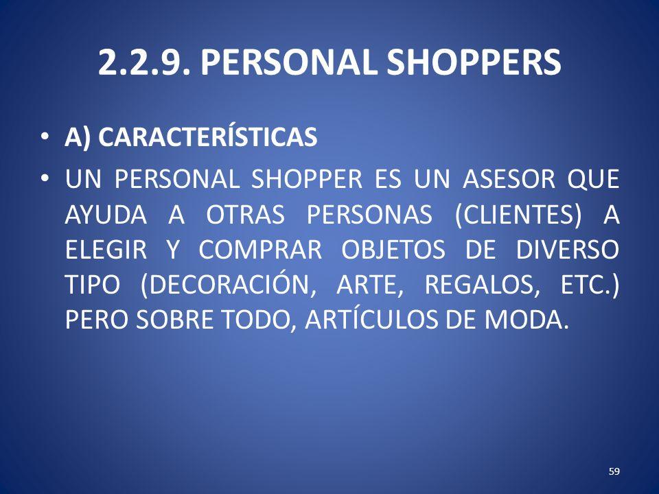 2.2.9. PERSONAL SHOPPERS A) CARACTERÍSTICAS