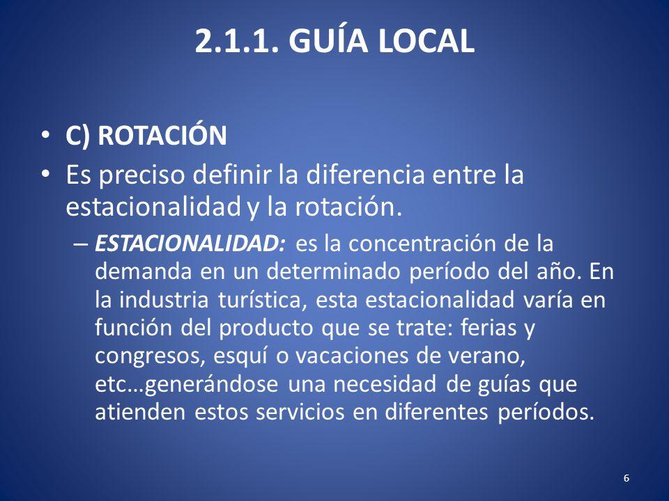 2.1.1. GUÍA LOCAL C) ROTACIÓN. Es preciso definir la diferencia entre la estacionalidad y la rotación.