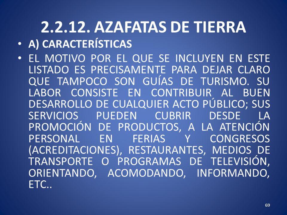 2.2.12. AZAFATAS DE TIERRA A) CARACTERÍSTICAS