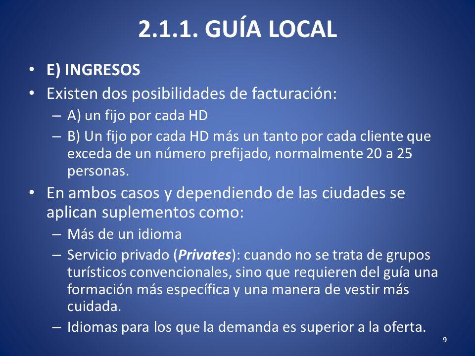2.1.1. GUÍA LOCAL E) INGRESOS. Existen dos posibilidades de facturación: A) un fijo por cada HD.