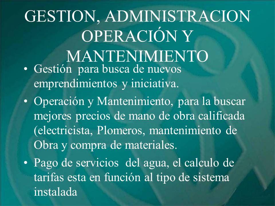 GESTION, ADMINISTRACION OPERACIÓN Y MANTENIMIENTO
