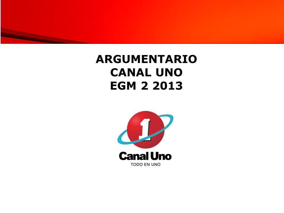 ARGUMENTARIO CANAL UNO EGM 2 2013