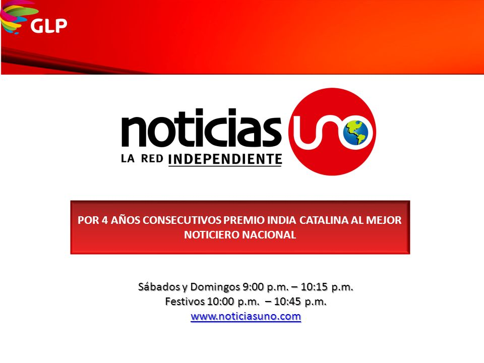 Sábados y Domingos 9:00 p.m. – 10:15 p.m.