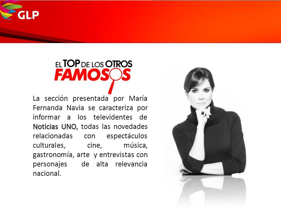 La sección presentada por María Fernanda Navia se caracteriza por informar a los televidentes de Noticias UNO, todas las novedades relacionadas con espectáculos culturales, cine, música, gastronomía, arte y entrevistas con personajes de alta relevancia nacional.