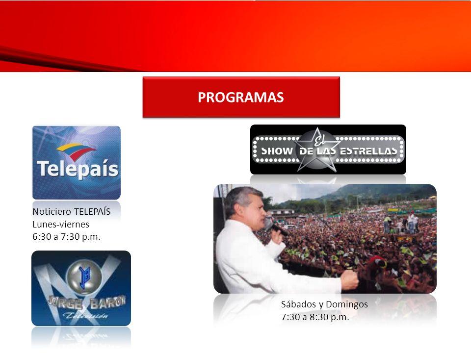 PROGRAMAS Noticiero TELEPAÍS Lunes-viernes 6:30 a 7:30 p.m.