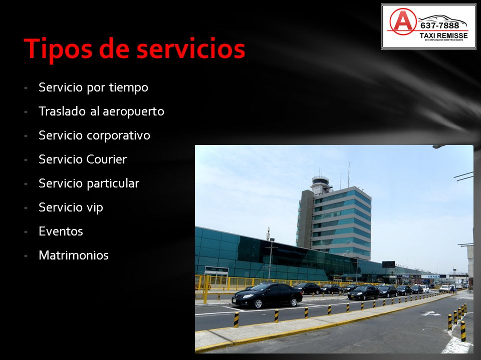 Tipos de servicios Servicio por tiempo Traslado al aeropuerto