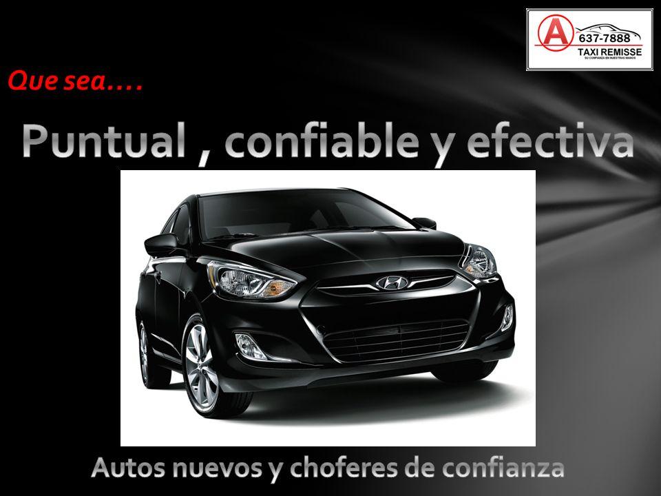 Puntual , confiable y efectiva Autos nuevos y choferes de confianza