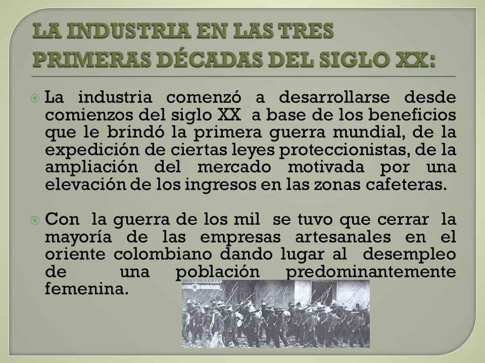 LA INDUSTRIA EN LAS TRES PRIMERAS DÉCADAS DEL SIGLO XX: