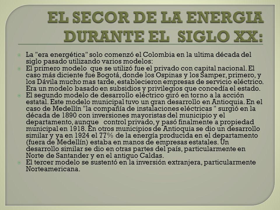 EL SECOR DE LA ENERGIA DURANTE EL SIGLO XX: