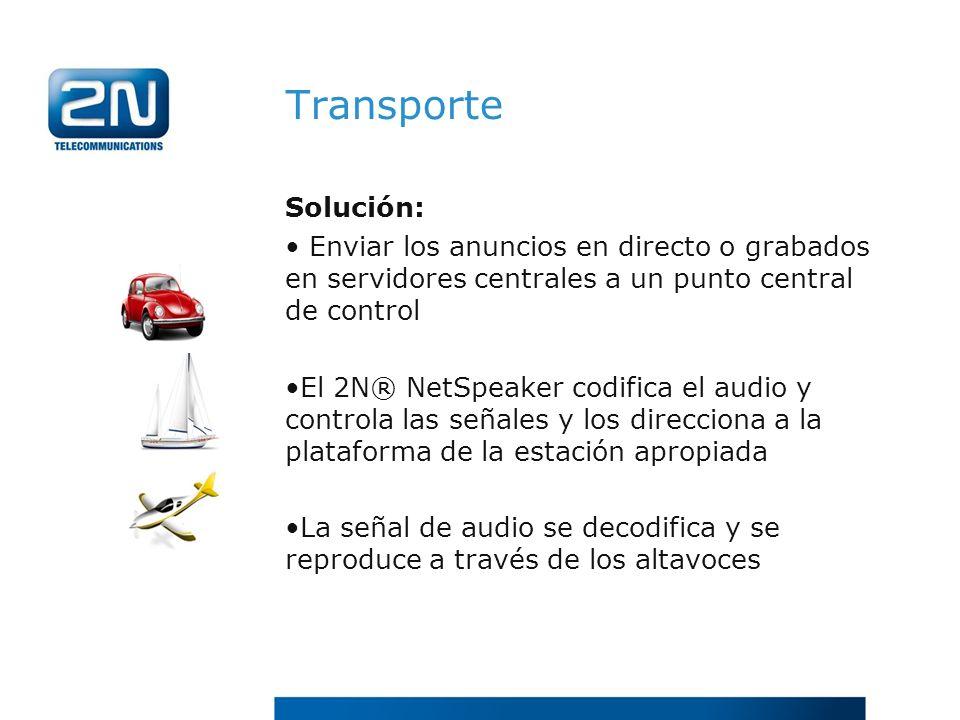 Transporte Solución: Enviar los anuncios en directo o grabados en servidores centrales a un punto central de control.