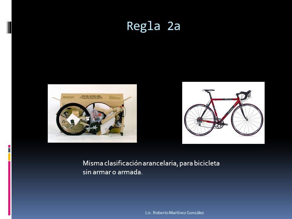 Regla 2a Misma clasificación arancelaria, para bicicleta sin armar o armada.