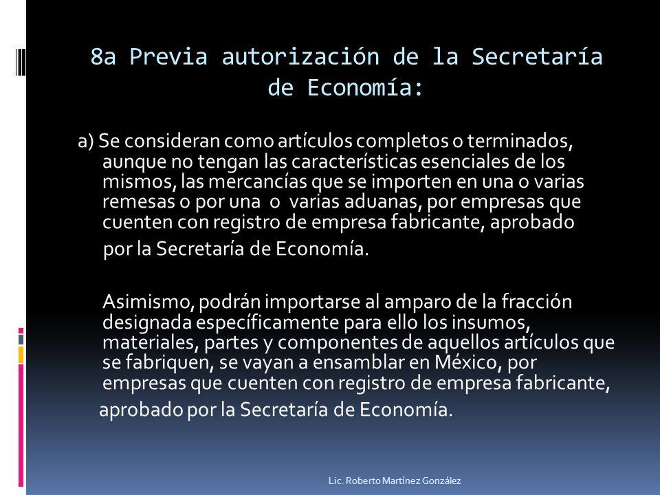8a Previa autorización de la Secretaría de Economía: