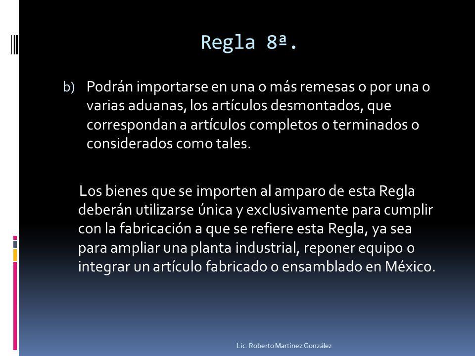 Regla 8ª.