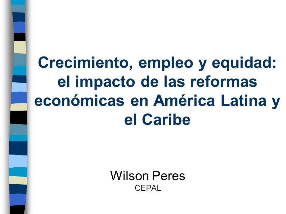 Crecimiento, empleo y equidad: el impacto de las reformas económicas en América Latina y el Caribe