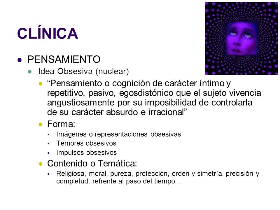 CLÍNICA PENSAMIENTO. Idea Obsesiva (nuclear)