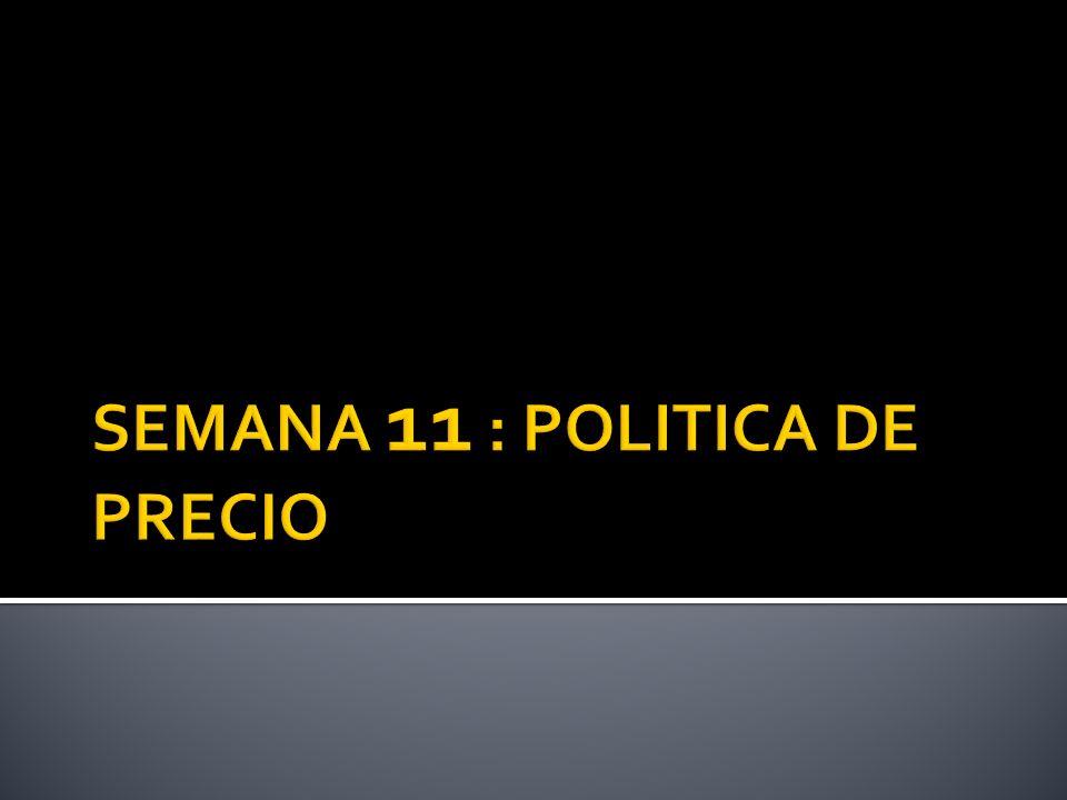 SEMANA 11 : POLITICA DE PRECIO