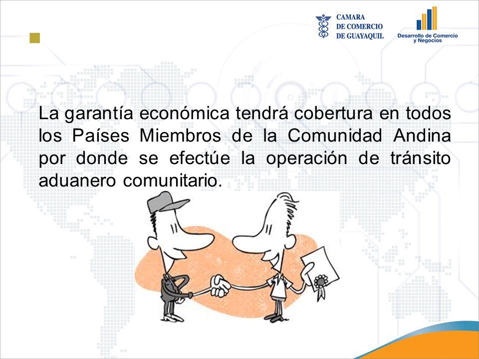 La garantía económica tendrá cobertura en todos los Países Miembros de la Comunidad Andina por donde se efectúe la operación de tránsito aduanero comunitario.