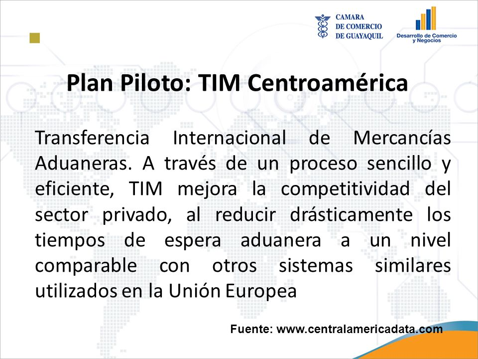 Plan Piloto: TIM Centroamérica Fuente: www.centralamericadata.com