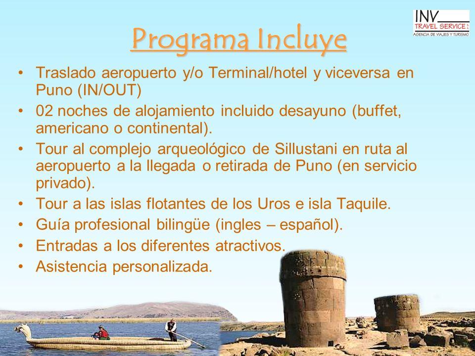 Programa Incluye Traslado aeropuerto y/o Terminal/hotel y viceversa en Puno (IN/OUT)