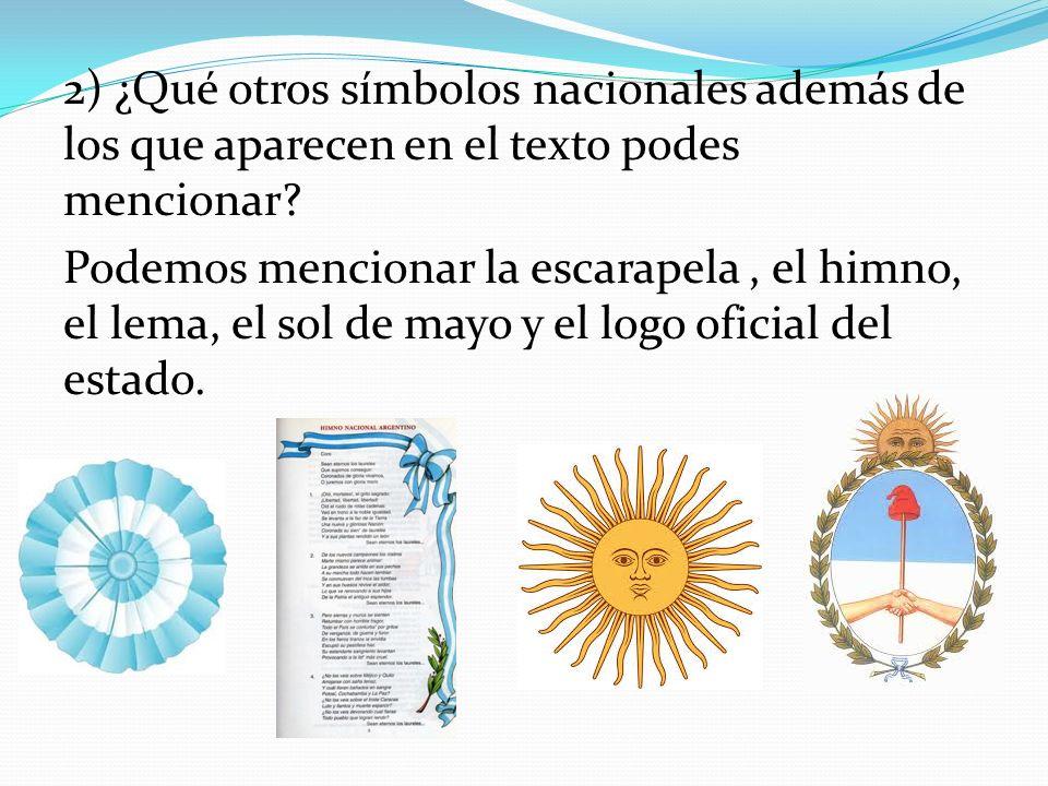2) ¿Qué otros símbolos nacionales además de los que aparecen en el texto podes mencionar