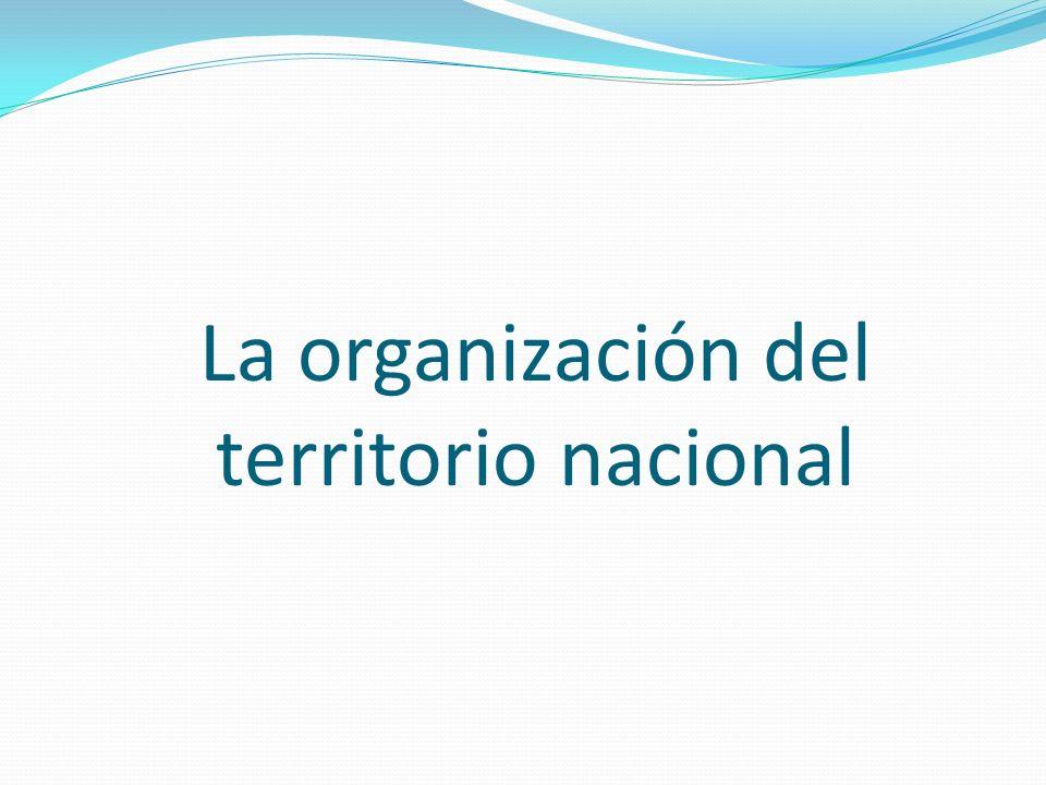 La organización del territorio nacional