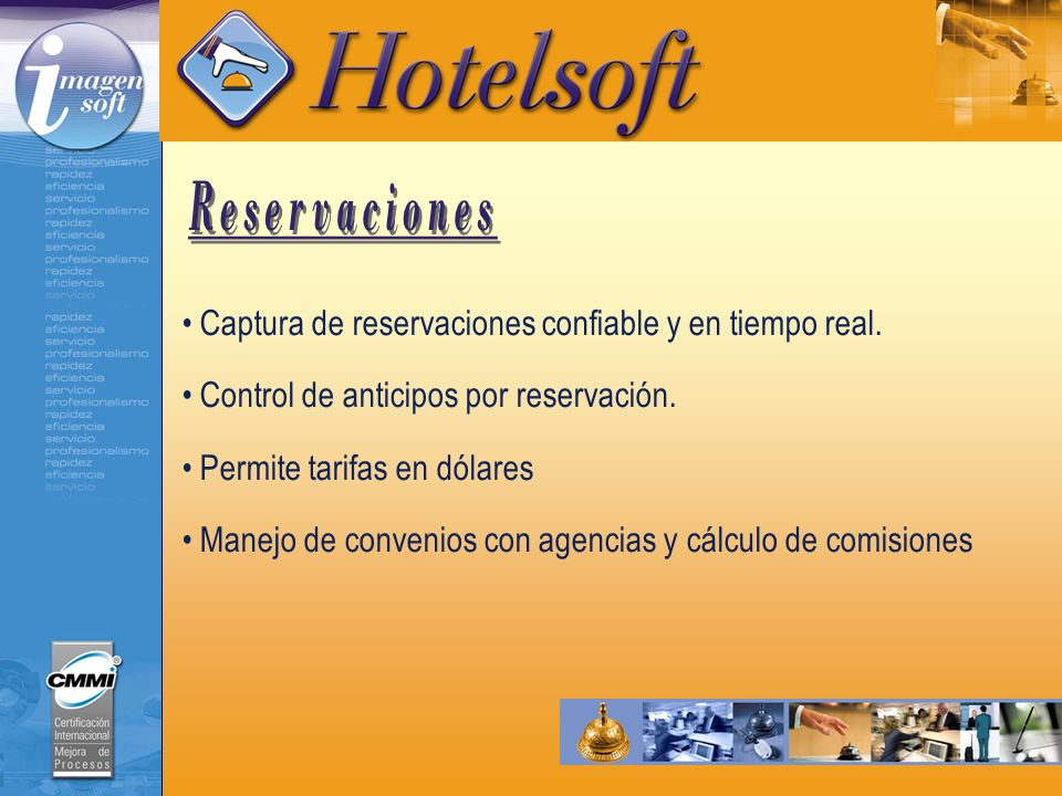 Reservaciones Captura de reservaciones confiable y en tiempo real.