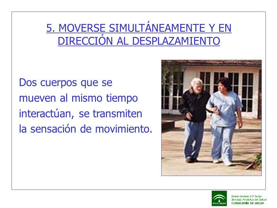 5. MOVERSE SIMULTÁNEAMENTE Y EN DIRECCIÓN AL DESPLAZAMIENTO