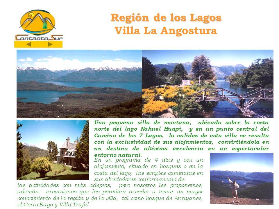 Región de los Lagos Villa La Angostura