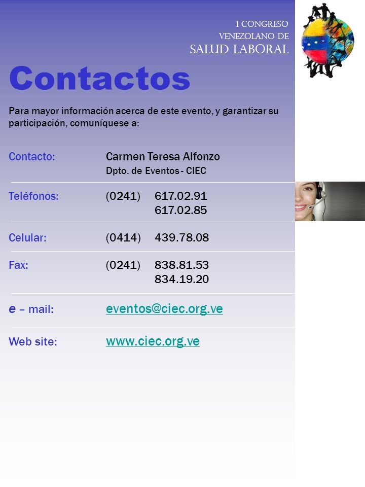 Contactos e – mail: eventos@ciec.org.ve Web site: www.ciec.org.ve